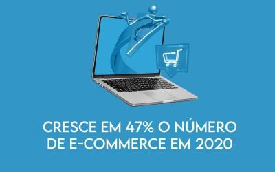 Cresce em 47% o número de e-commerce em 2020