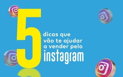 5 Dicas que vão te ajudar a vender pelo Instagram